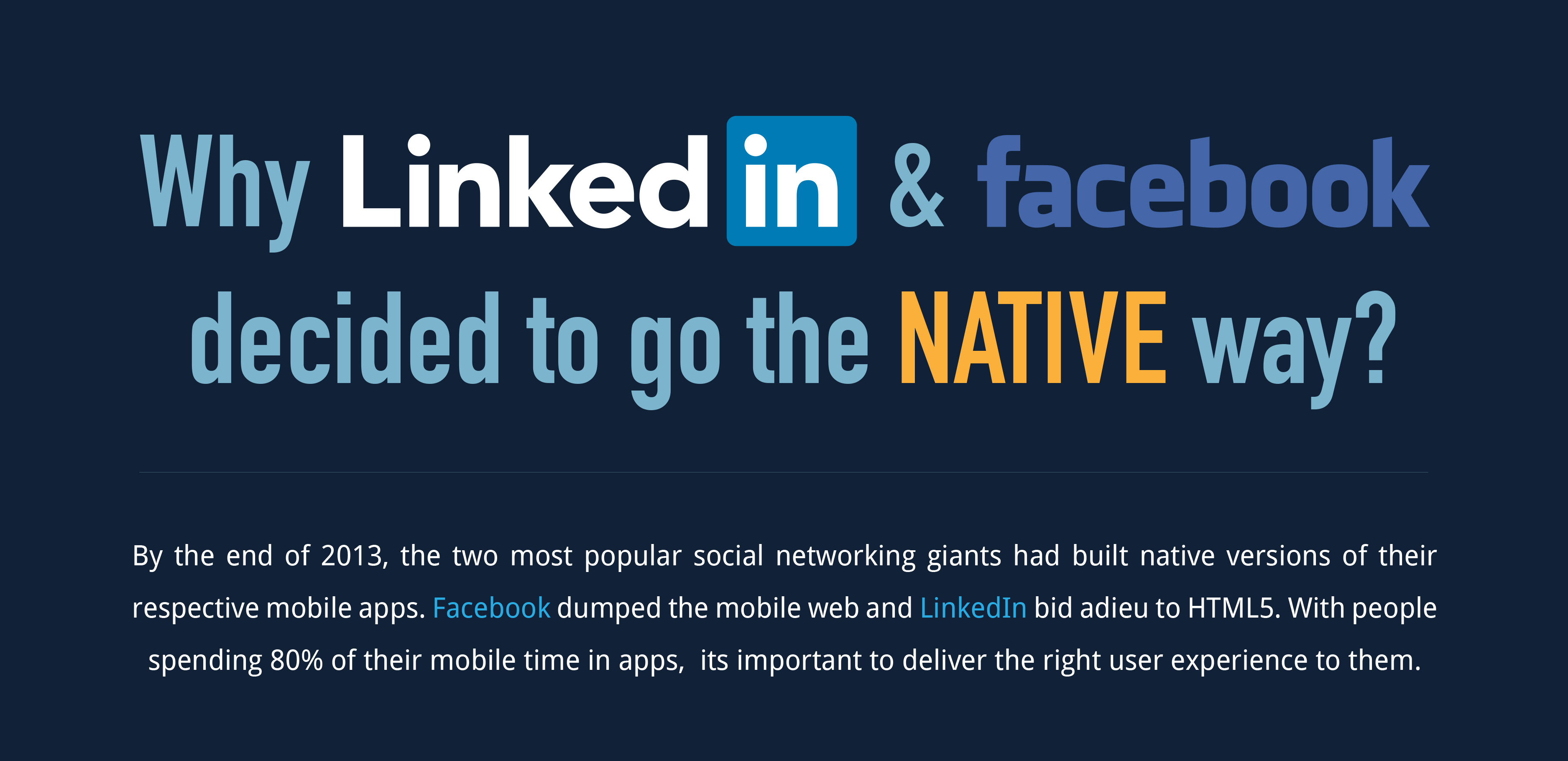 Why LinkedIn & Facebook decided to go the NATIVE way?