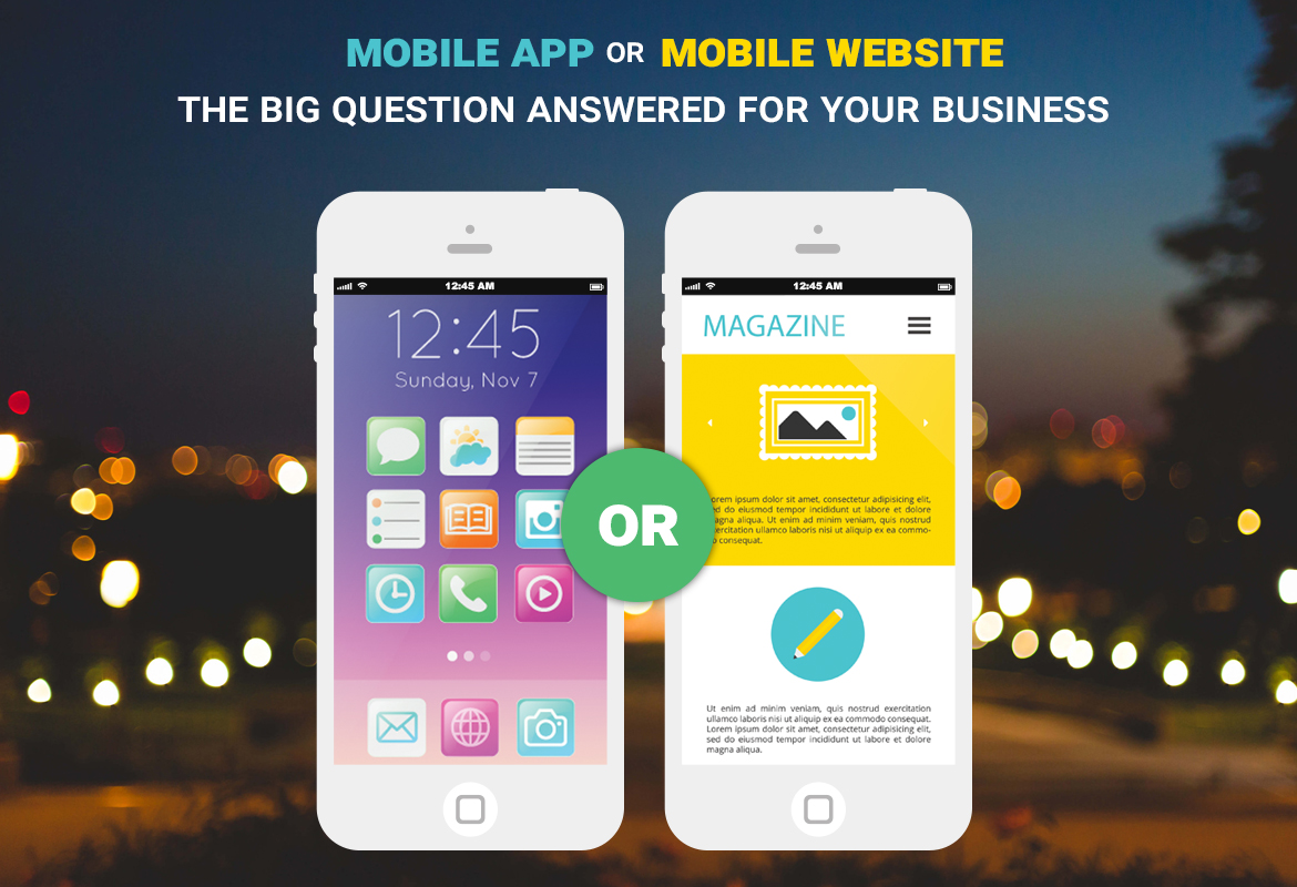 Mobile App or Mobile Website: The Big Question answered for your Business