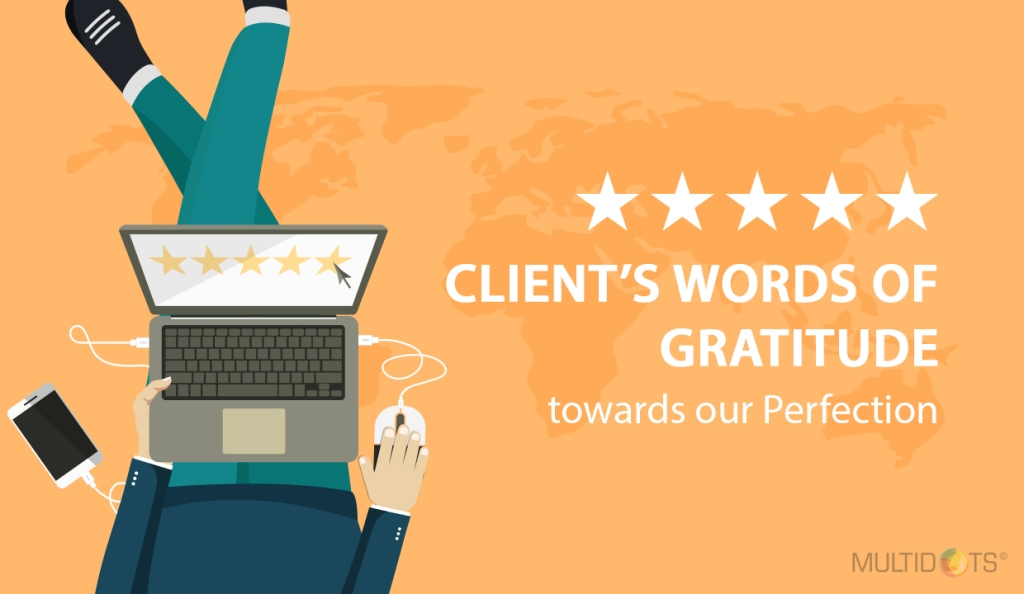 Client's Words Of Gratitude Towards Our Perfection