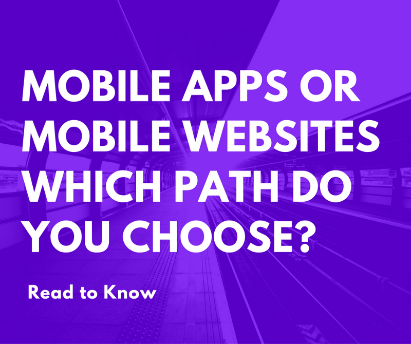 Mobile app or Mobile websites which path do you choose?