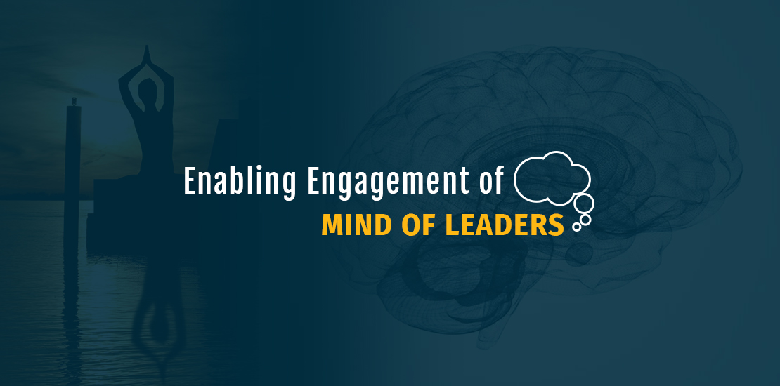 Enabling Engagement of Mind Of Leaders