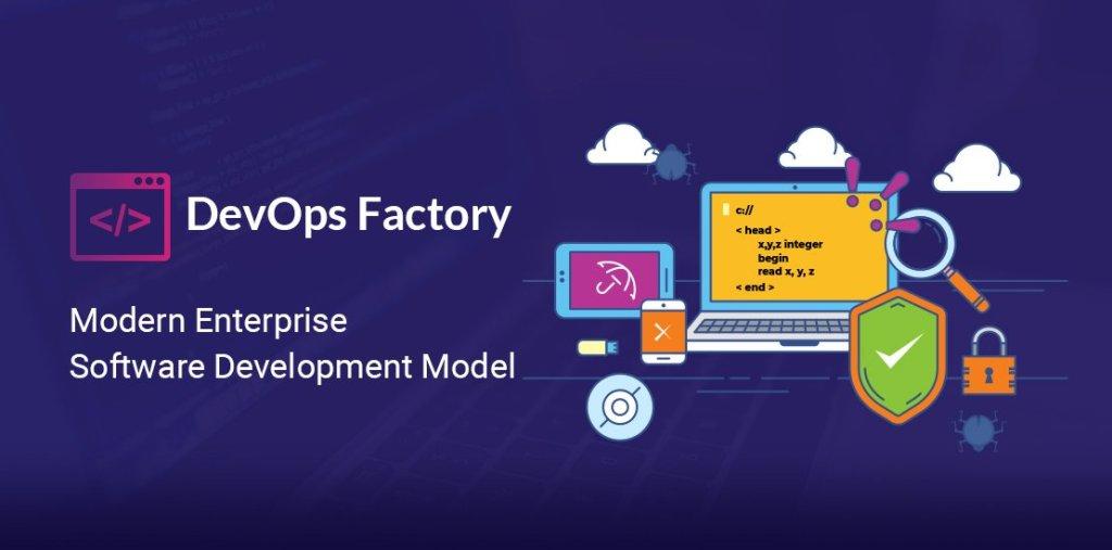 DevOps Factory: Modern Enterprise Software Development Model