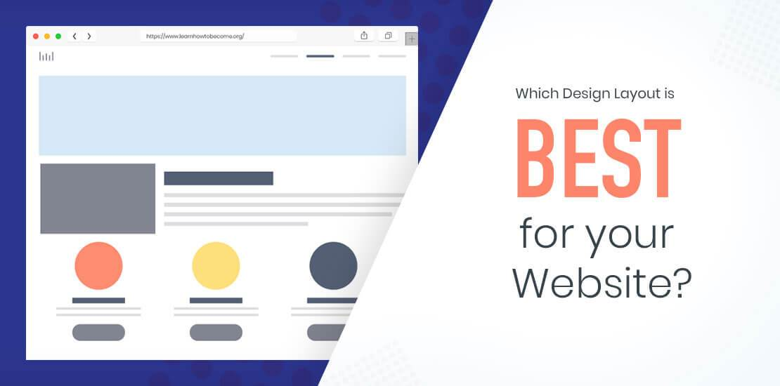 Which Design Layout is best for your Website?