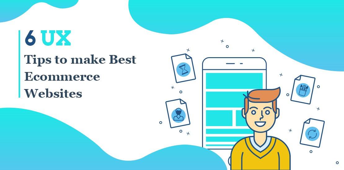 6 UX Tips to make Best Ecommerce Websites