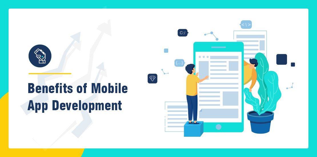 Key benefits of Mobile App Development