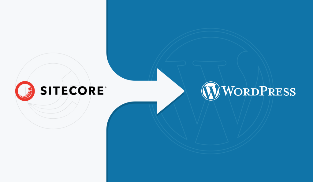 The Ultimate Step-by-Step Guide to Migrate from Sitecore to WordPress